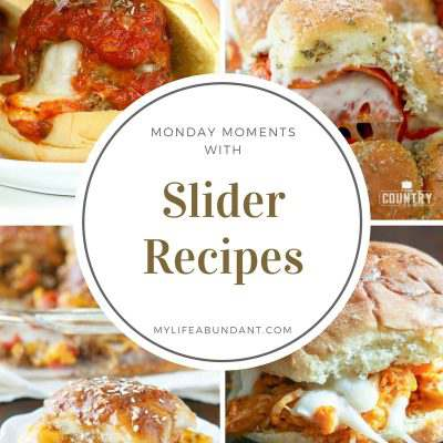 Monday Moments with Slider Recipes