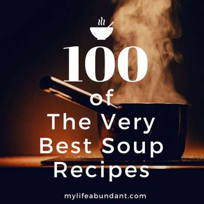 100 of The Very Best Soup Recipes