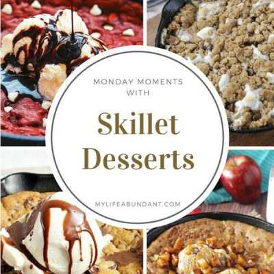 Monday Moments with Skillet Desserts