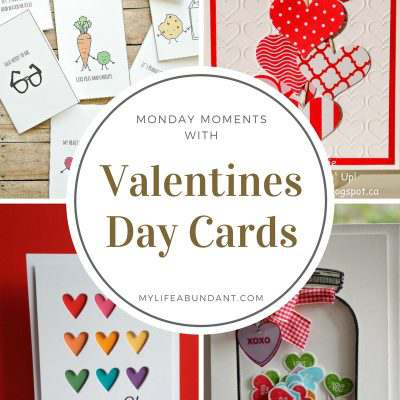 Monday Moments with Valentines Day Cards