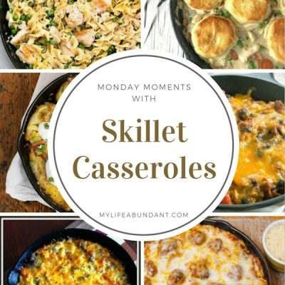 Monday Moments with Skillet Casseroles