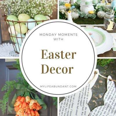 Monday Moments with Easter Decor