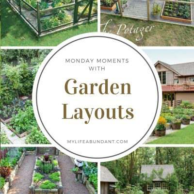 Monday Moments with Garden Layouts