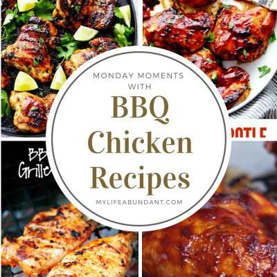 Monday Moments with BBQ Chicken Recipes