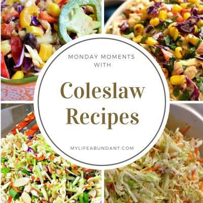 Monday Moments with Coleslaw Recipes