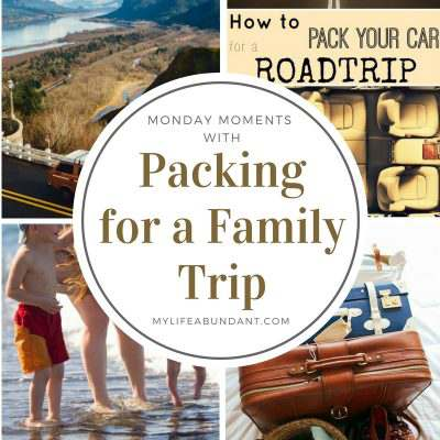 Monday Moments with Packing for a Family Trip