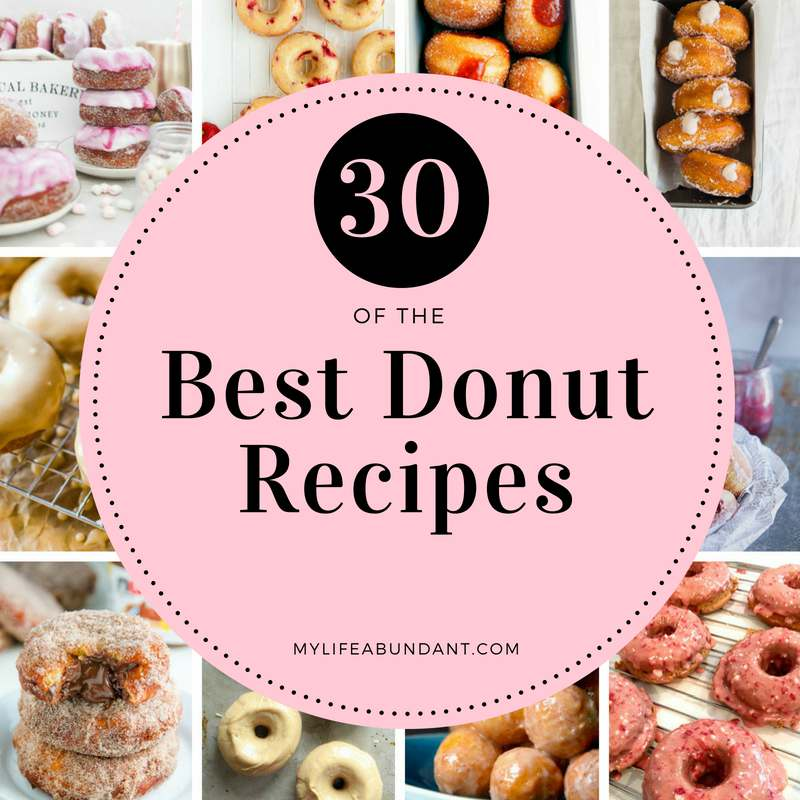 30 of the best donut recipes to choose from when you are craving one of those sweet pastries. Easy to make and great to serve at any party or for your guests.