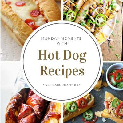 Monday Moments with Hot Dog Recipes