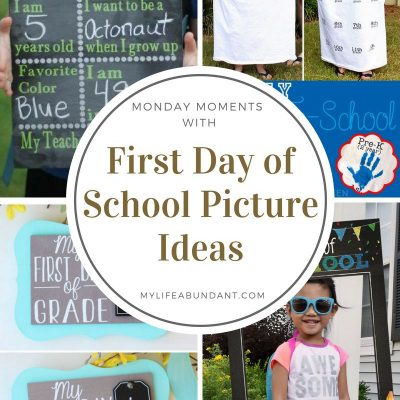 Monday Moments with First Day of School Picture Ideas
