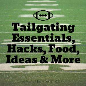 Tailgating Essentials, Hacks, Food, Ideas & More