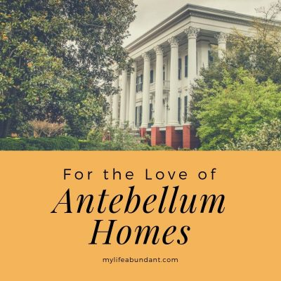 For the Love of Antebellum Homes