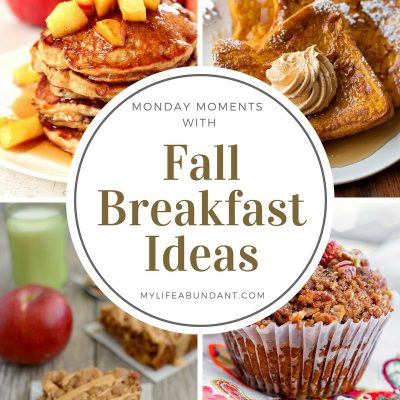 Monday Moments with Fall Breakfast Ideas