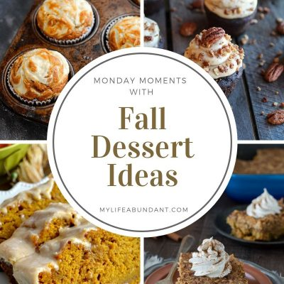 Monday Moments with Fall Dessert Ideas