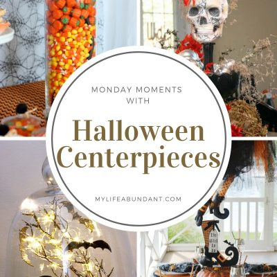Monday Moments with Halloween Centerpieces