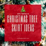 Start getting into the Christmas Spirit now with these Christmas Tree Skirt Ideas!