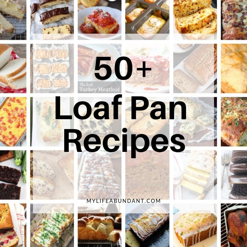 Loaf pan meals or bread recipes are easy to make. Check out these 50+ recipes for savory, sweet and just plain good.